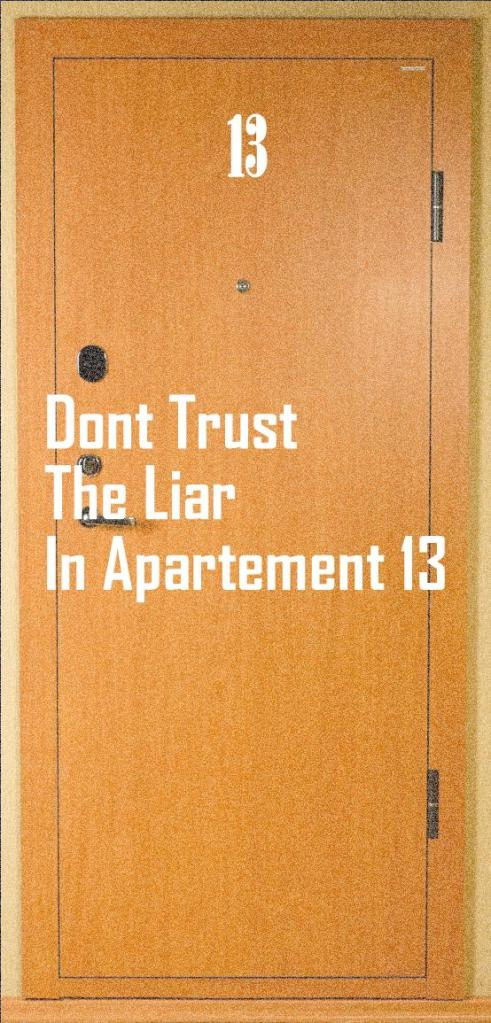 Don't Trust The Liar in Apartement 13 (Part 2)